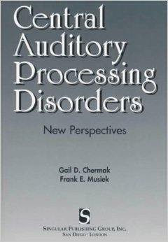Central Auditory Processing Disorders: New Perspectives